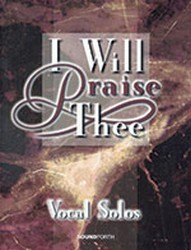 I Will Praise Thee