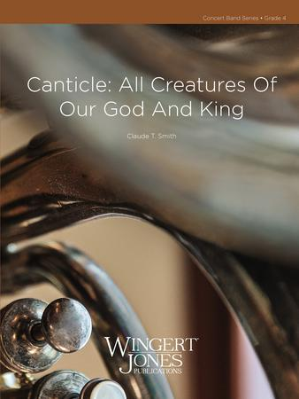 Canticle: All Creatures of Our God and King