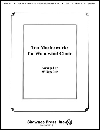 Ten Masterworks for Woodwind Choir