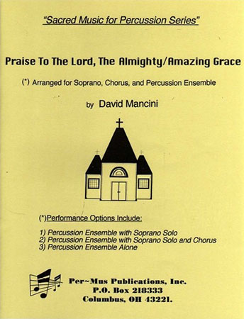 Praise to the Lord the Almighty/Amazing Grace