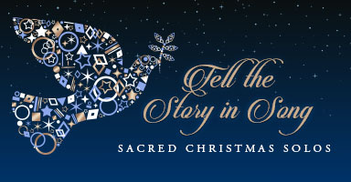 Shop sacred Christmas solos and tell the story in song.