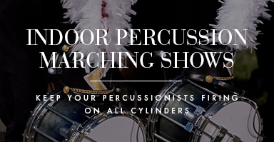 Shop indoor percussion marching shows. Keep your percussionists firing on all cylinders.