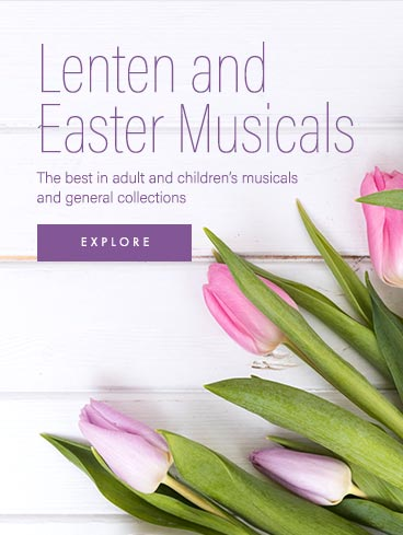 Shop Lenten and Easter musicals. The best in adult and children's musicals and general collections.