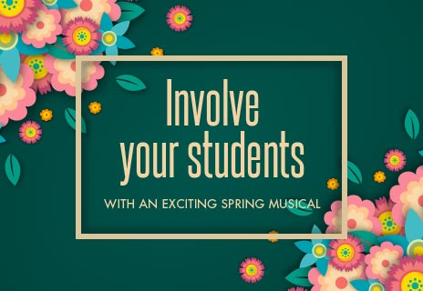 Shop exciting spring musicals and involve your students.
