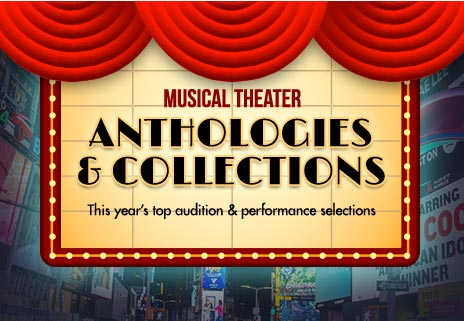 Shop musical theatre anthologies for this year's top audition and performance selections.