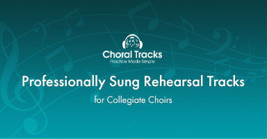 Shop professionally sung rehearsal tracks for collegiate choir.