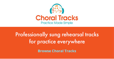 Browse choral tracks: Professionally sung rehearsal tracks for practice anywhere.