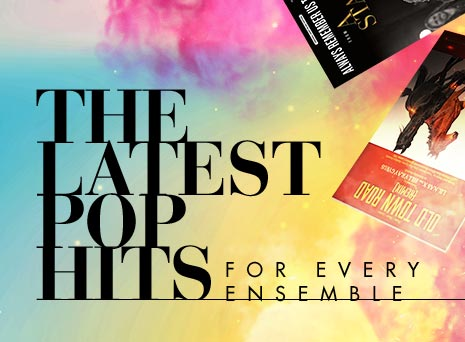 Browse the latest pop hits for every ensemble.