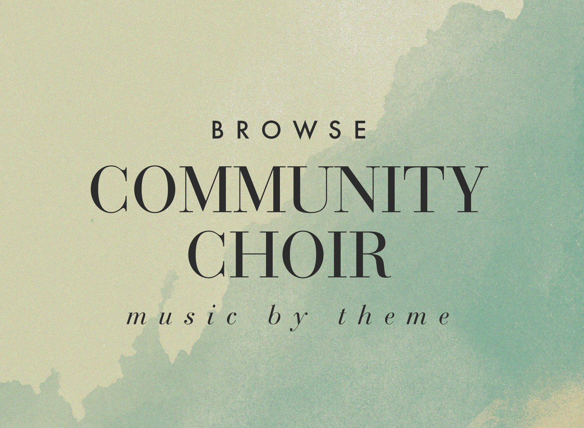 Browse Earth, sea, and sky themed music for community choirs.