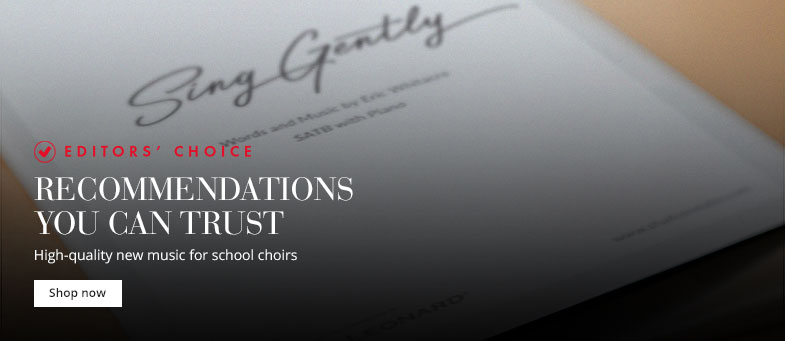 Editors' Choice: School choral music recommendations you can trust with full-length scores & audio.