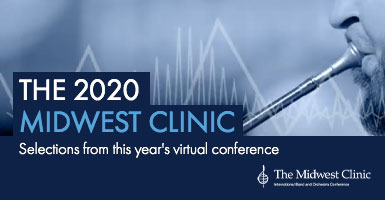 Selections from the virtual 2020 Midwest Clinic.