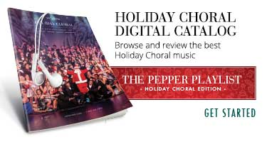 Browse and review the best holiday choral sheet music with the Pepper Playlist