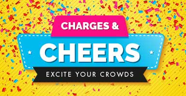 Shop charges and cheers and excite your crowds