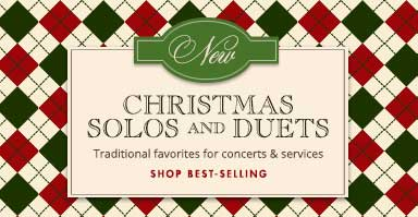 Shop new Christmas solos and duets. Traditional favorites for concerts and services.