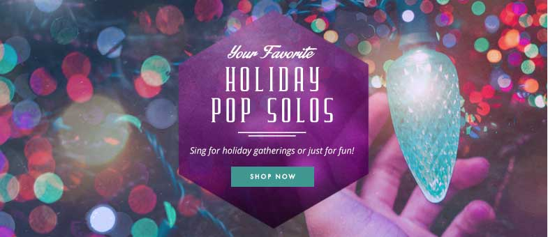 Shop holiday vocal pop solos favorites. Sing for gatherings or just for fun!