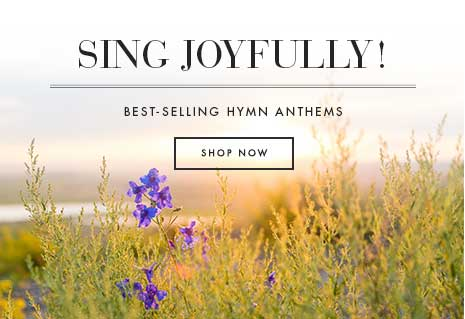 Shop best-selling hymn anthems and sing joyfully!