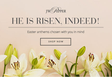 He is risen, indeed! Shop new Easter anthems for your church choir.