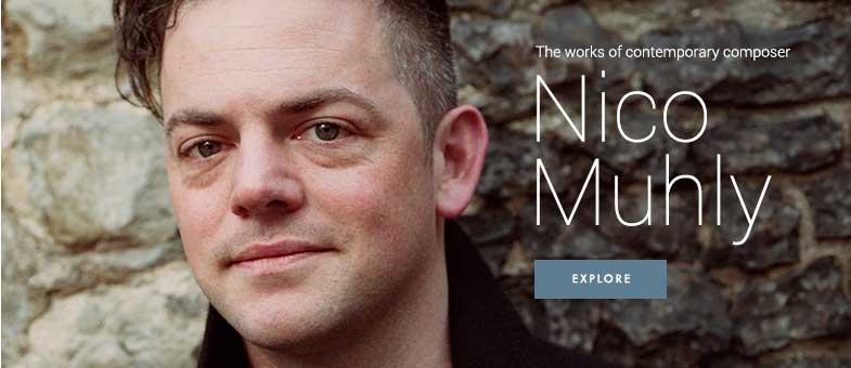 Explore the works of contemporary composer Nico Muhly.
