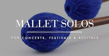 Shop mallet solo music for concerts, festivals, and recitals.