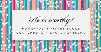 He is worthy! Shop contemporary Easter anthems.