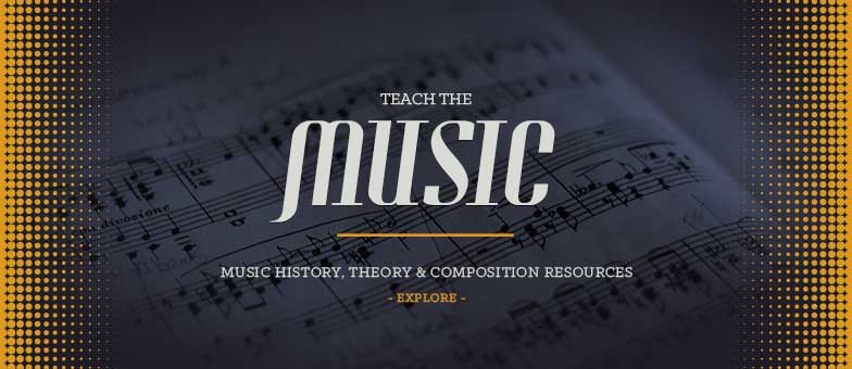 Teach the music. Shop music classroom resources on music history, theory, and composition.
