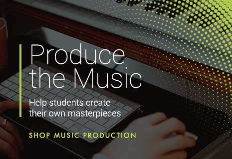 Produce the music. Shop music production for students.