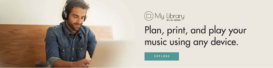 Use My Library to plan, print, and play your music using any device!