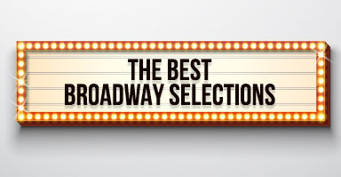 perform the best broadway selections