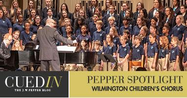 The J.W. Pepper blog. Pepper spotlight on the Wilmington Childrens Choir.